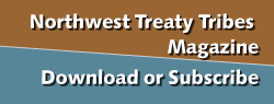 Northwest Treaty Tribes Magazine - Subscribe or Download